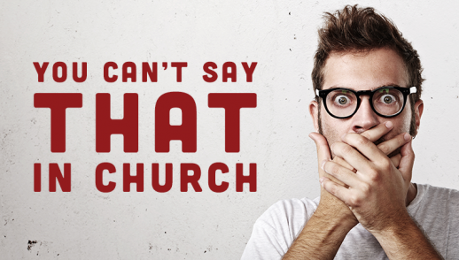 """Your church is boring. I don't know why you still go there."" - When Church Is Just Bad"